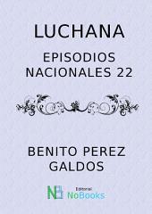 Luchana: Episodios Nacionales 22