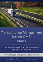 TMS Transportation Management System Basics  Microsoft Dynamics 365 for Operations   Microsoft Dynamics AX 2012 R3 PDF