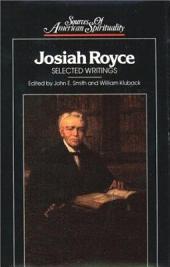 Josiah Royce: Selected Writings