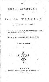 The Life and Adventures of Peter Wilkins a Cornish Man, ... with an introduction. By R. S., a Passenger in the Hector. With a dedication signed R. P., i.e. the author R. Paltock
