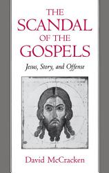 The Scandal of the Gospels