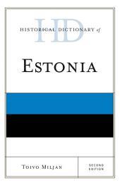 Historical Dictionary of Estonia: Edition 2