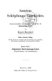 Natürliche schöpfungs-Geschichte: t. Allgemeine entwickelungs-lehre. (Transformismus und Darwinismus)