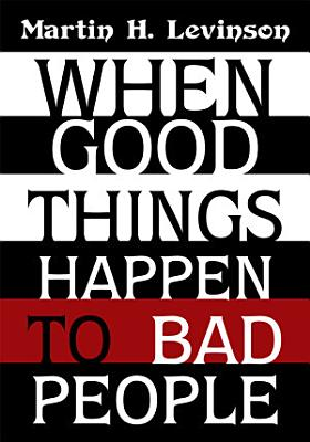 When Good Things Happen to Bad People PDF