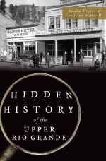 Hidden History of the Upper Rio Grande