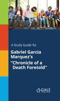 A Study Guide for Gabriel Garcia Marquez s  Chronicle of a Death Foretold  PDF