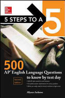 McGraw Hill Education 5 Steps to a 5  500 AP English Language Questions to Know by Test Day  Second Edition