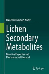 Lichen Secondary Metabolites: Bioactive Properties and Pharmaceutical Potential