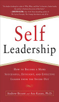 Self Leadership  How to Become a More Successful  Efficient  and Effective Leader from the Inside Out PDF