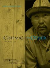 Cinemas of the Other: A Personal Journey with Film-Makers from Central Asia