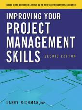Improving Your Project Management Skills: Edition 2