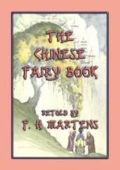 THE CHINESE FAIRY BOOK - 73 Chinese children's stories: 73 Chinese nursery, fairy, nature and literary children's stories