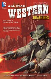 All Star Western Vol. 5: Man Out of Time (The New 52)