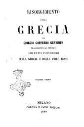 Risorgimento della Grecia per Giorgio Goffredo Gervinus: Vol. 1, Volume 1