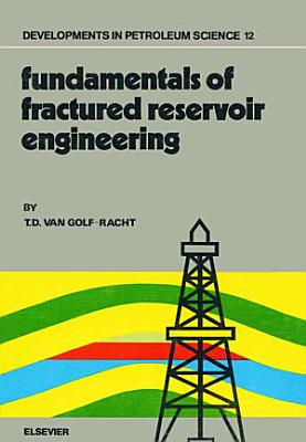Fundamentals of Fractured Reservoir Engineering PDF