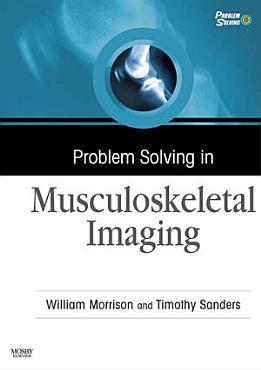 Problem Solving in Musculoskeletal Imaging E Book PDF