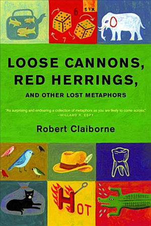 Loose Cannons  Red Herrings  and Other Lost Metaphors PDF