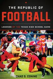 The Republic of Football: Legends of the Texas High School Game