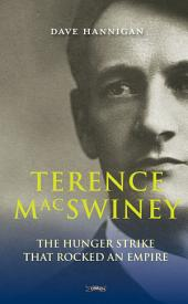 Terence MacSwiney: The Hunger Strike that Rocked an Empire