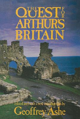 The Quest For Arthur s Britain PDF