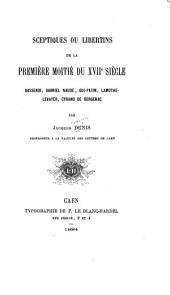 Sceptiques ou libertins de la première moitié du XVIIe siècle: Gassendi, Gabriel Naudé, Gui-Patin, Lamothe-Levayer, Cyrano de Bergerac, Numéros1à4