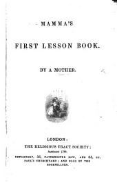 Mamma's First Lesson Book. By a Mother