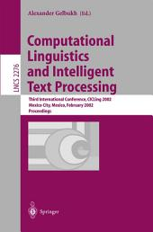 Computational Linguistics and Intelligent Text Processing: Third International Conference, CICLing 2002, Mexico City, Mexico, February 17-23, 2002 Proceedings