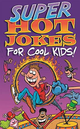 Super Hot Jokes For Cool Kids  PDF