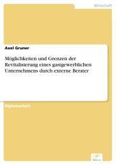 Möglichkeiten und Grenzen der Revitalisierung eines gastgewerblichen Unternehmens durch externe Berater