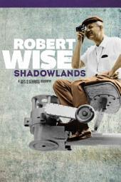Robert Wise: Shadowlands