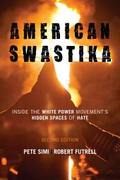 American Swastika: Inside the White Power Movement's Hidden Spaces of Hate, Edition 2