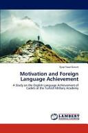 Motivation and Foreign Language Achievement