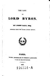 The Life of Lord Byron. Reprinted from the Fourth London Ed