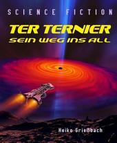Ter Ternier: Sein Weg ins All