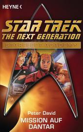 Star Trek - Starfleet Academy: Mission auf Dantar: Roman