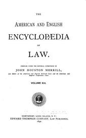 The American and English Encyclopedia of Law: Volume 13