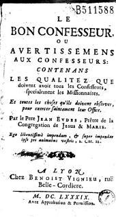 Le Bon confesseur, ou Avertissemens aux confesseurs... Par le Pere Jean Eudes, Prêtre de la Congregation de Jesus & Marie...