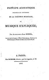 Principe acoustique nouveau et universel de la théorie musicale, ou Musique expliquée
