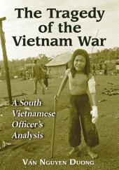 The Tragedy of the Vietnam War: A South Vietnamese Officer's Analysis