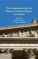 The Constitution and the Future of Criminal Justice in America PDF