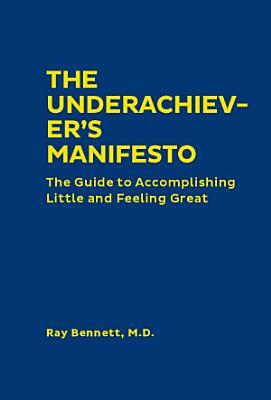 The Underachiever s Manifesto PDF