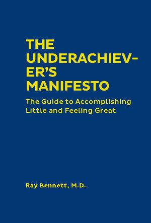 The Underachiever s Manifesto