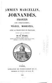 Ammien Marcellin, Jornandès, Frontin (Les strategèmes): Végéce, Modestus