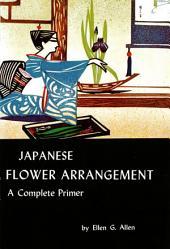 Japanese Flower Arrgt- Primer: A Complete Primer