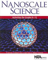 Nanoscale Science: Activities for Grades 6-12