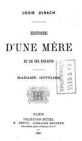 Histoire d'une mère et de ses enfants: Madame Gottlieb