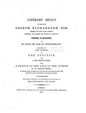 Literary Relics of the Late Joseph Richardson ...: Consisting of the Comedy of The Fugitive, and a Few Short Poems ...