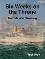 Six Weeks on the Throne  The Tale of a Stowaway PDF