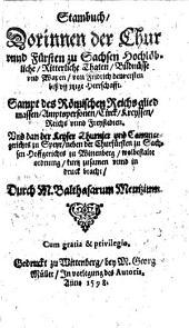 Stammbuch, dorinnen der Chur & Fürsten zu Sachsen Hochlöbliche, Ritterliche Thaten, Bildnüsse & Wappen von Friedrich I. biß uff jtzige Herrschaft ...