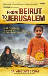 From Beirut to Jerusalem: Kisah Pengabdian Seorang Dokter Perempuan di Kamp Pengungsian Palestina